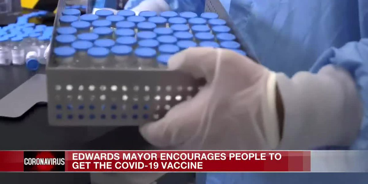 Edwards mayor encourages residents to get COVID vaccine