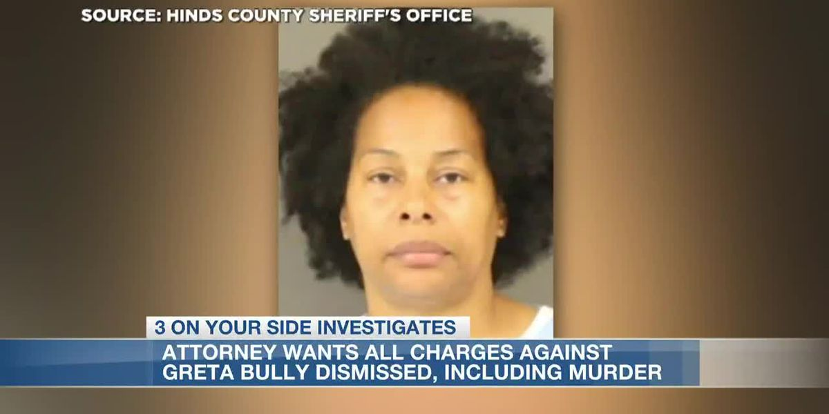 Attorney wants all charges against client Greta Bully dropped, including murder