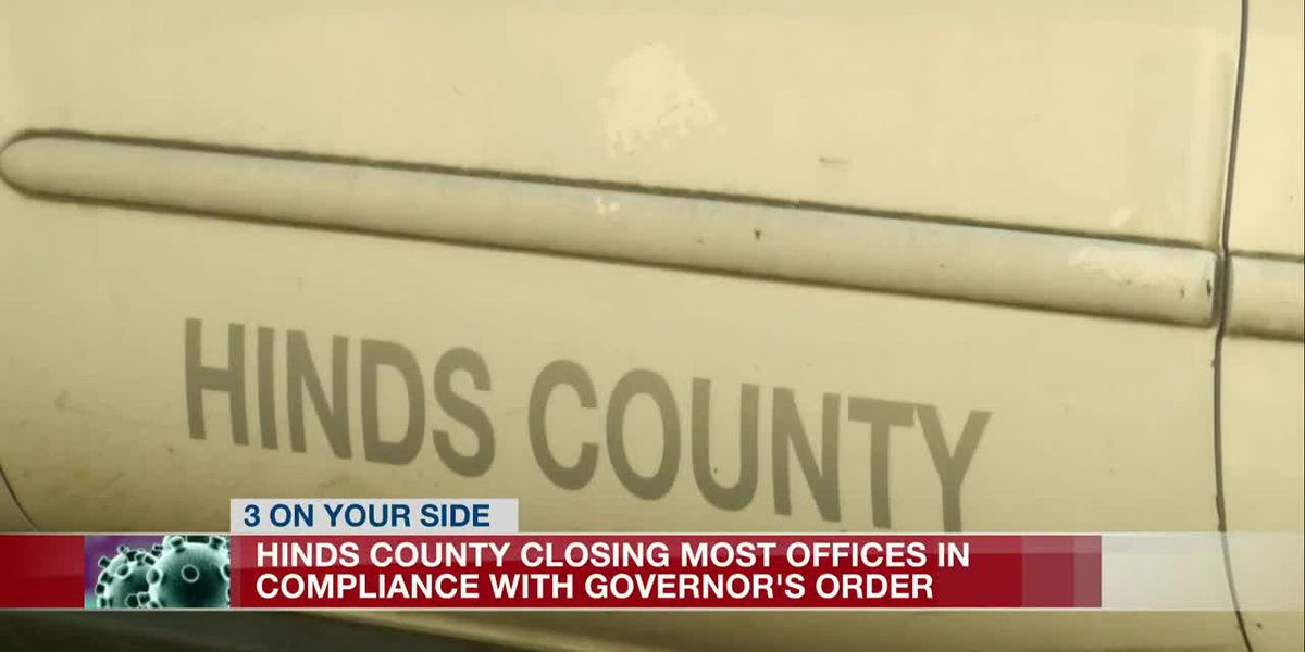 Hinds Co. closes most public buildings while still conducting essential business
