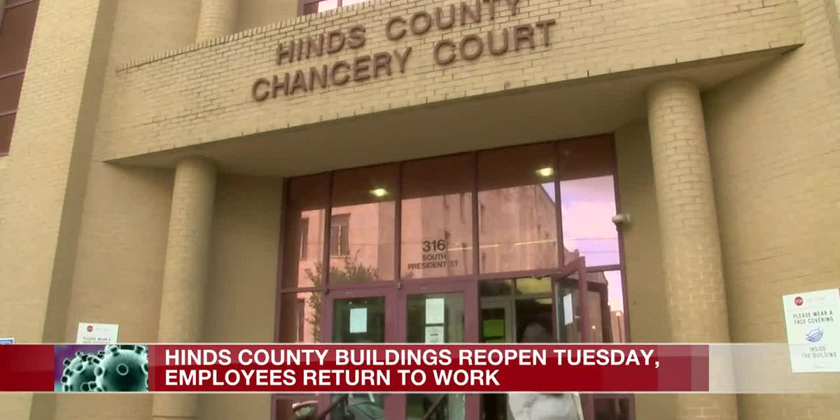 Hinds Co. buildings to reopen with employees returning to work starting Tuesday