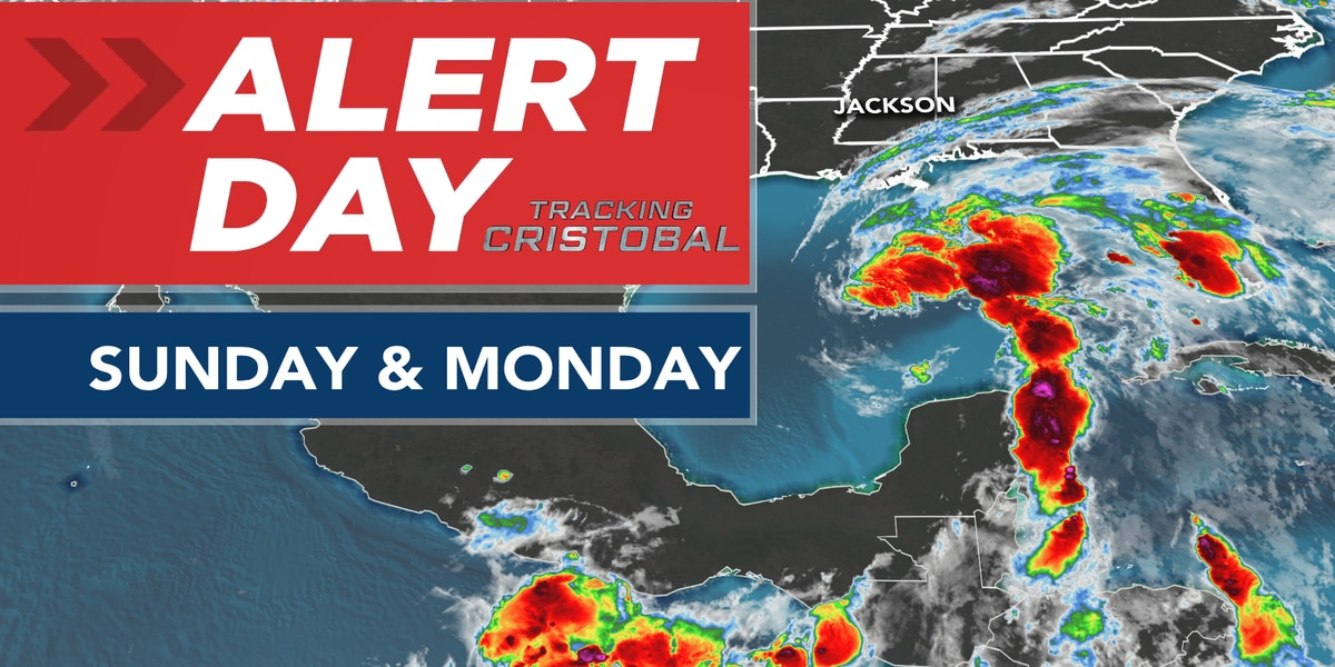 ALERT DAYS issued for Sunday & Monday ahead of Tropical Storm Cristobal