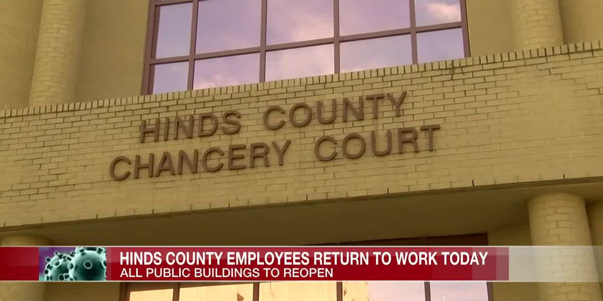 Hinds County buildings reopen, employees back to work