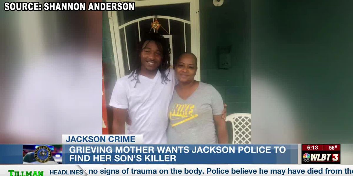 Grieving mother wants Jackson police to find her son's killer