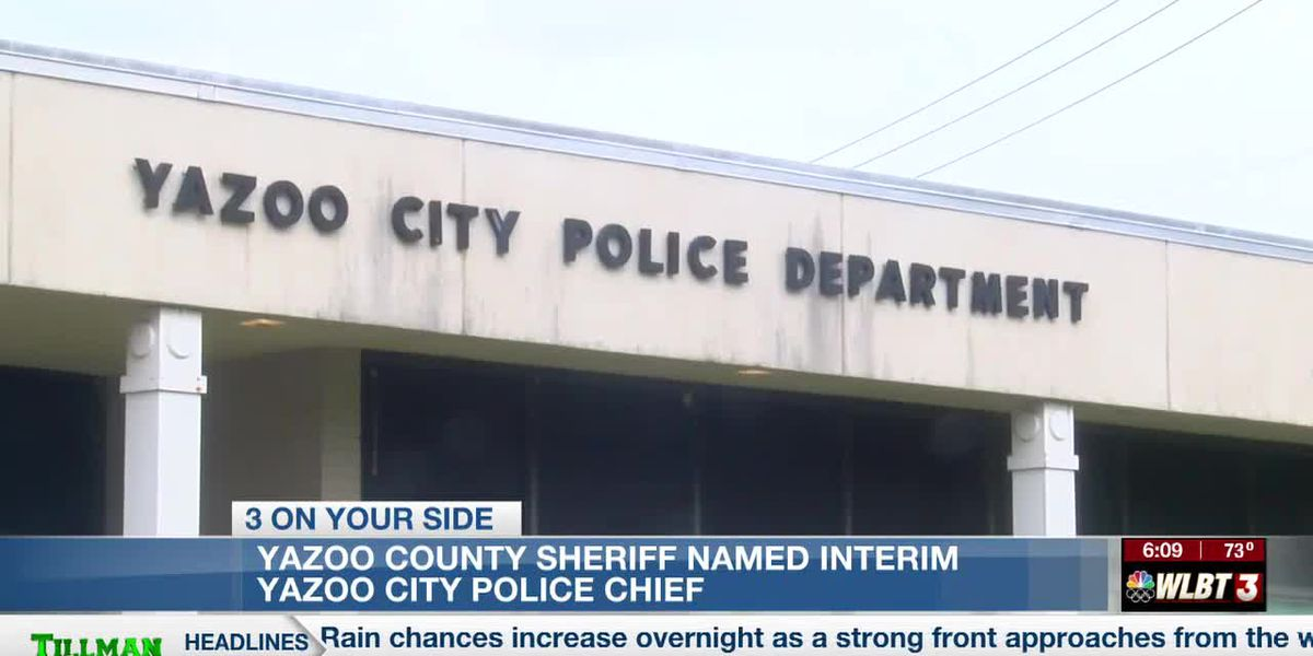 Yazoo County sheriff appointed city's police chief